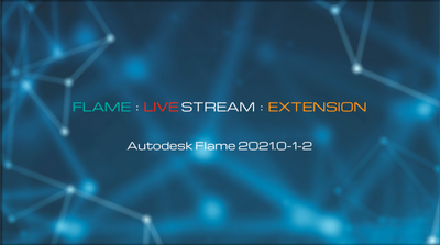 FLAME|LIVE STREAM|EXTENSION