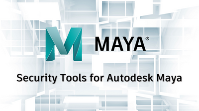 Security Tools for Autodesk® Maya®